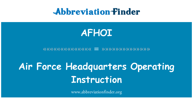 AFHOI: Air Force Headquarters Operating Instruction