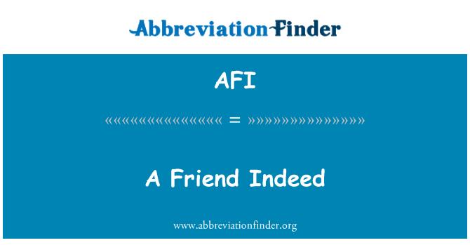 AFI: A Friend Indeed