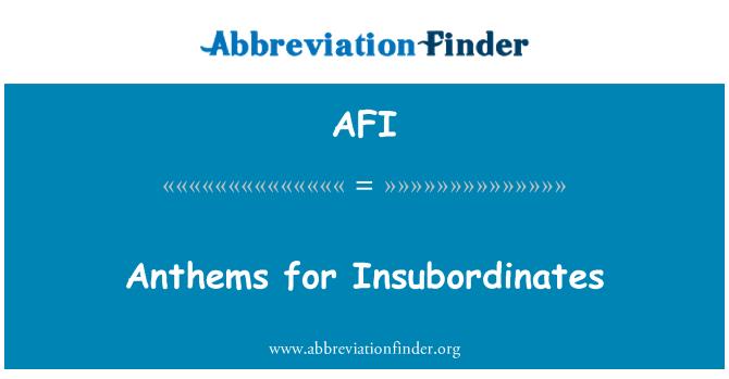 AFI: Anthems for Insubordinates
