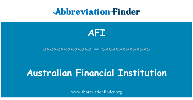AFI: Australian Financial Institution