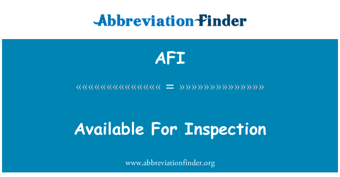 AFI: Available For Inspection