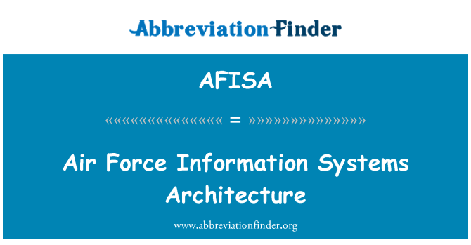 AFISA: Air Force Information Systems Architecture