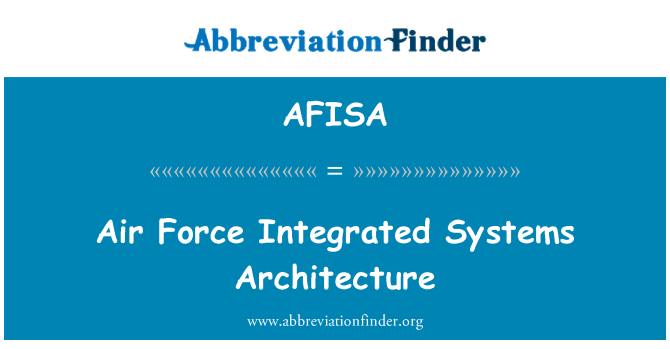 AFISA: Air Force Integrated Systems Architecture