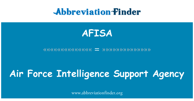 AFISA: Air Force Intelligence Support Agency