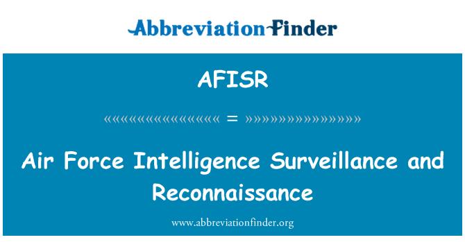 AFISR: Air Force Intelligence Surveillance and Reconnaissance