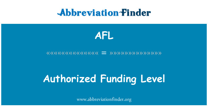 AFL: Authorized Funding Level