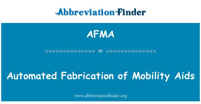 AFMA: Fabricación automatizada de ayudas para la movilidad