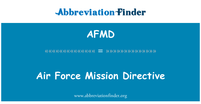 AFMD: Air Force Mission Directive