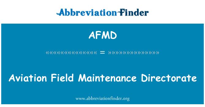 AFMD: Dirección de mantenimiento de campo de aviación