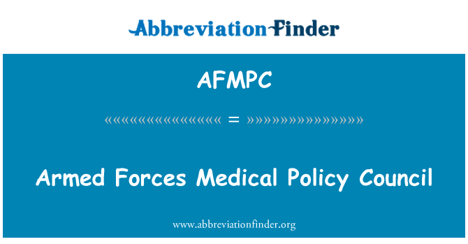 AFMPC: Armed Forces Medical Policy Council
