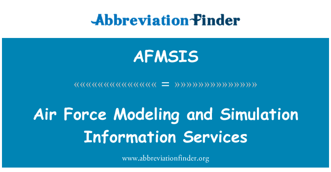 AFMSIS: Air Force Modeling and Simulation Information Services