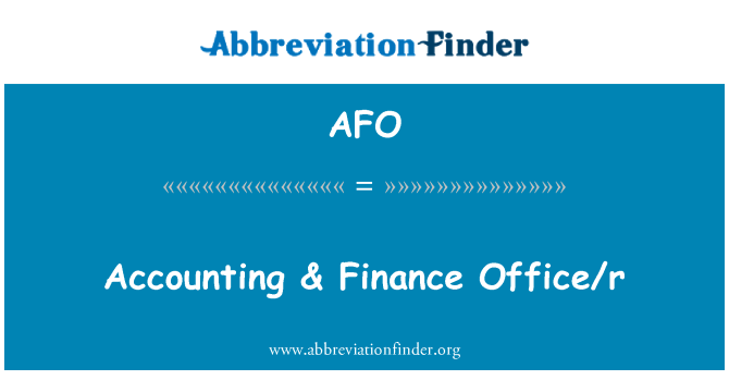 AFO: Accounting & Finance Office/r