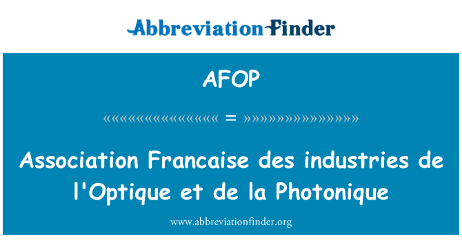AFOP: Association Francaise des Industries de l'Optique et De La Photonique