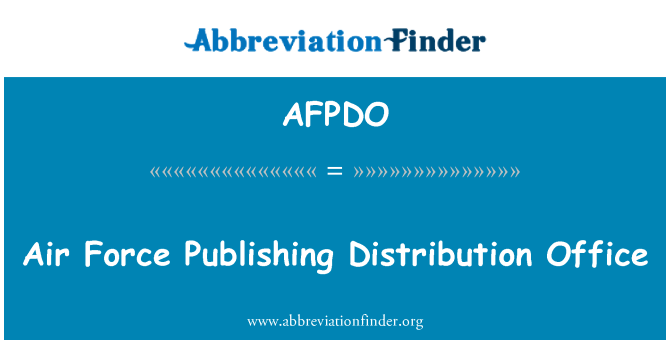 AFPDO: Air Force Publishing Distribution Office