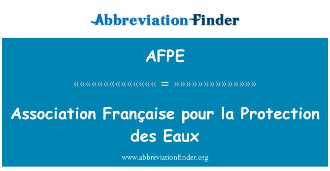AFPE: Association Française pour la Protection des Eaux