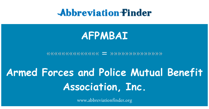 AFPMBAI: Armed Forces and Police Mutual Benefit Association, Inc.