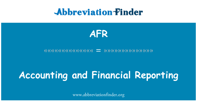 AFR: Accounting and Financial Reporting