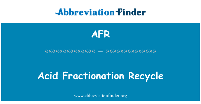 AFR: Acid Fractionation Recycle