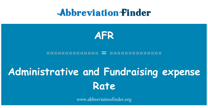 AFR: Administrative and Fundraising expense Rate