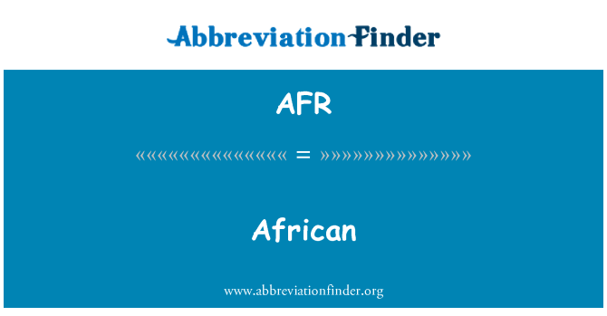 AFR: African