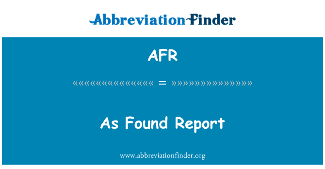 AFR: As Found Report