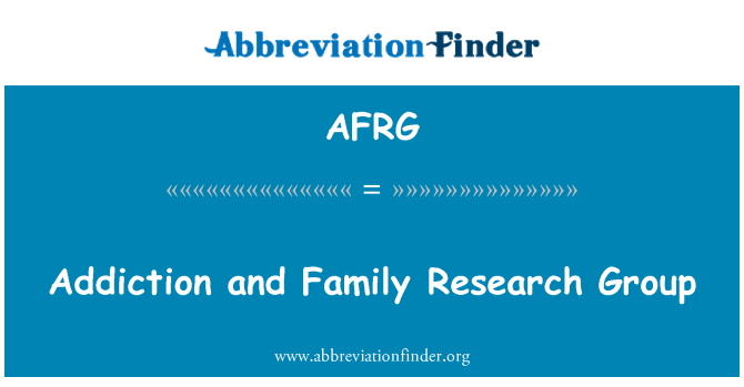 AFRG: Addiction and Family Research Group