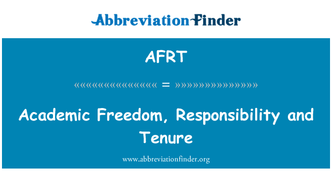 AFRT: Academic Freedom, Responsibility and Tenure
