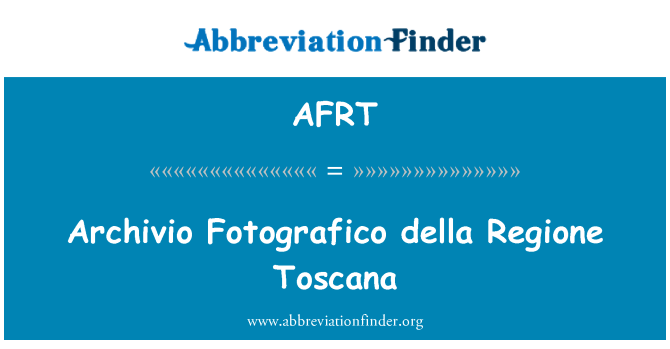 AFRT: Archivio Fotografico della Regione Toscana
