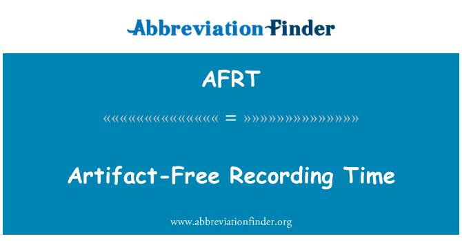 AFRT: Artifact-Free Recording Time
