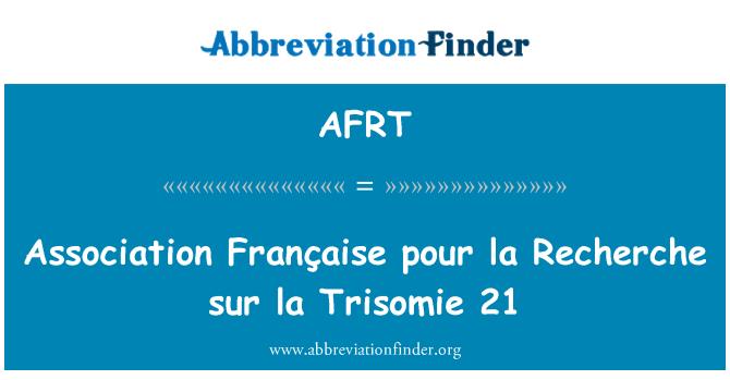 AFRT: Association Française pour la Recherche sur la Trisomie 21