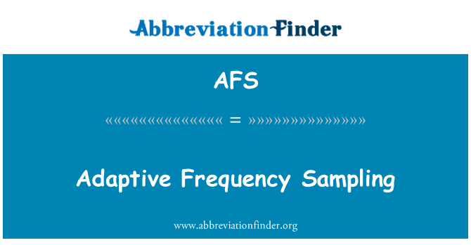 AFS: Adaptive Frequency Sampling