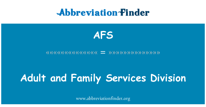 AFS: Adult and Family Services Division