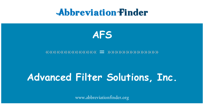 AFS: Advanced Filter Solutions, Inc.