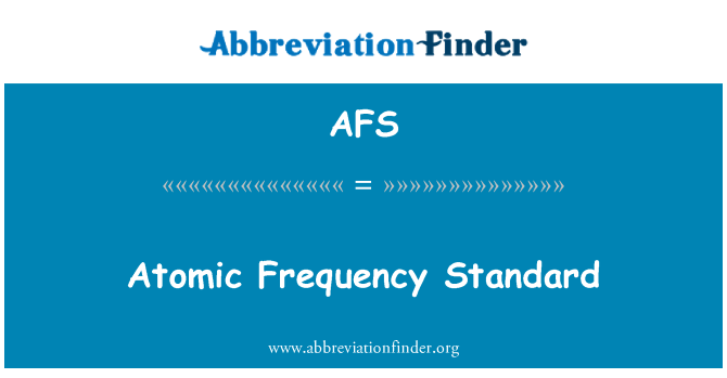 AFS: Atomic Frequency Standard