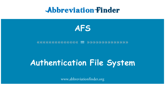 AFS: Authentication File System