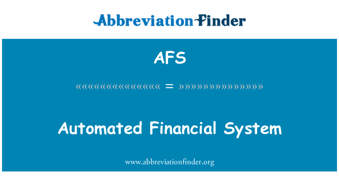 AFS: Automated Financial System