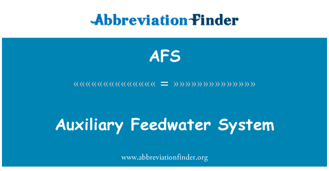 AFS: Auxiliary Feedwater System