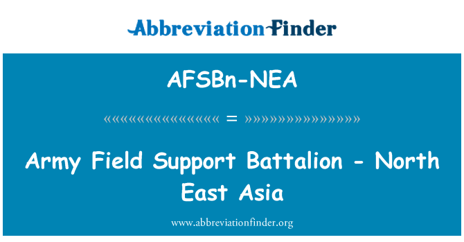 AFSBn-NEA: Army Field Support Battalion - North East Asia