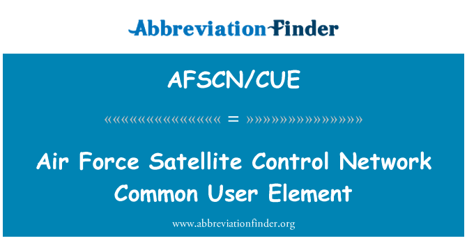 AFSCN/CUE: Air Force Satellite Control Network Common User Element