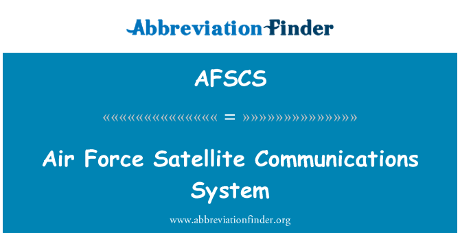 AFSCS: Air Force Satellite Communications System