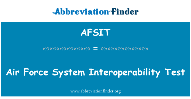 AFSIT: Air Force System Interoperability Test