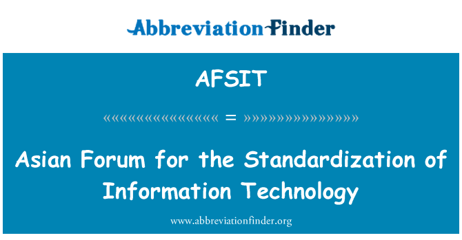 AFSIT: Asian Forum for the Standardization of Information Technology