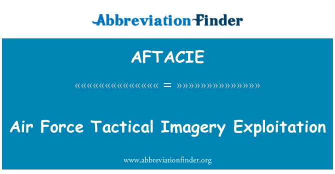 AFTACIE: Air Force Tactical Imagery Exploitation