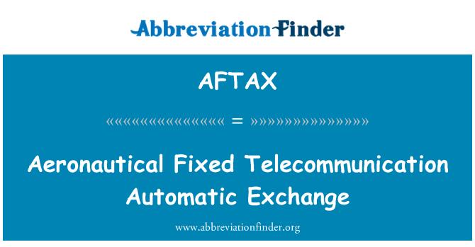 AFTAX: Aeronautical Fixed Telecommunication Automatic Exchange