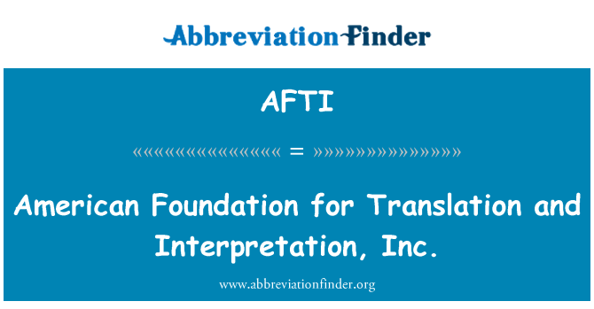 AFTI: Çeviri ve yorumu, Inc Amerikan Vakfı