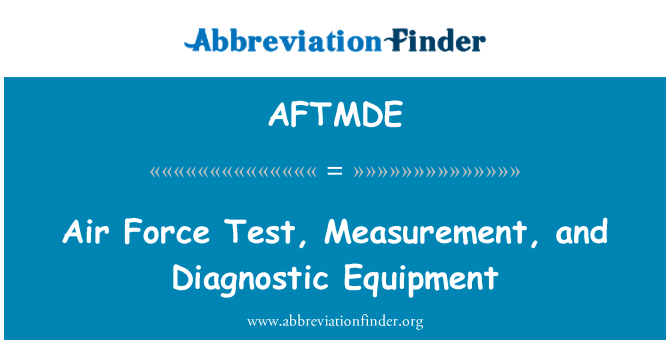 AFTMDE: Air Force Test, Measurement, and Diagnostic Equipment