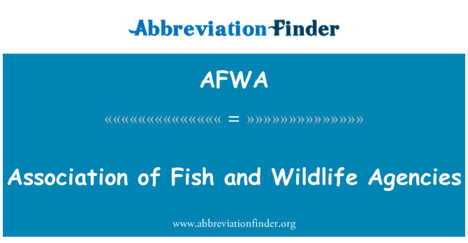 AFWA: Balık ve yaban hayatı kuruluşları Derneği