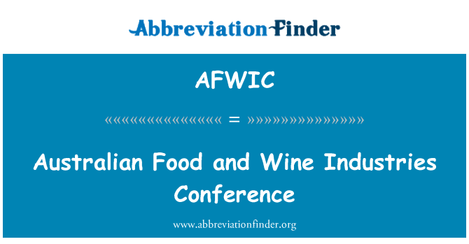 AFWIC: Australian Food and Wine Industries Conference