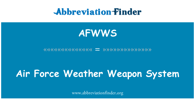 AFWWS: Air Force Weather Weapon System