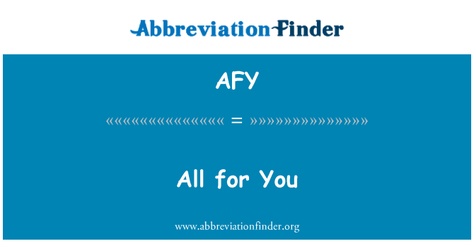 AFY: All for You